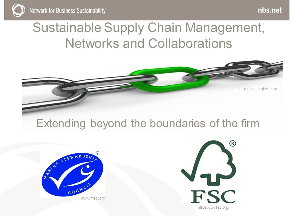 Sustainable Supply Chain Management, Networks and Collaborations   Extending beyond the boundaries of the firm