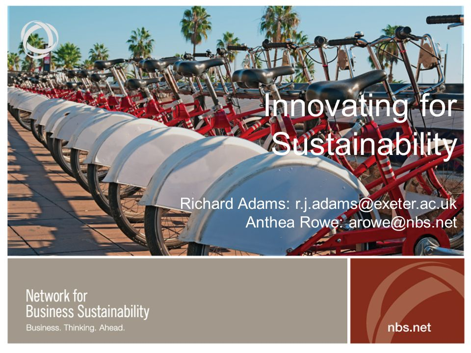 Innovating for Sustainability Richard Adams: Anthea Rowe: