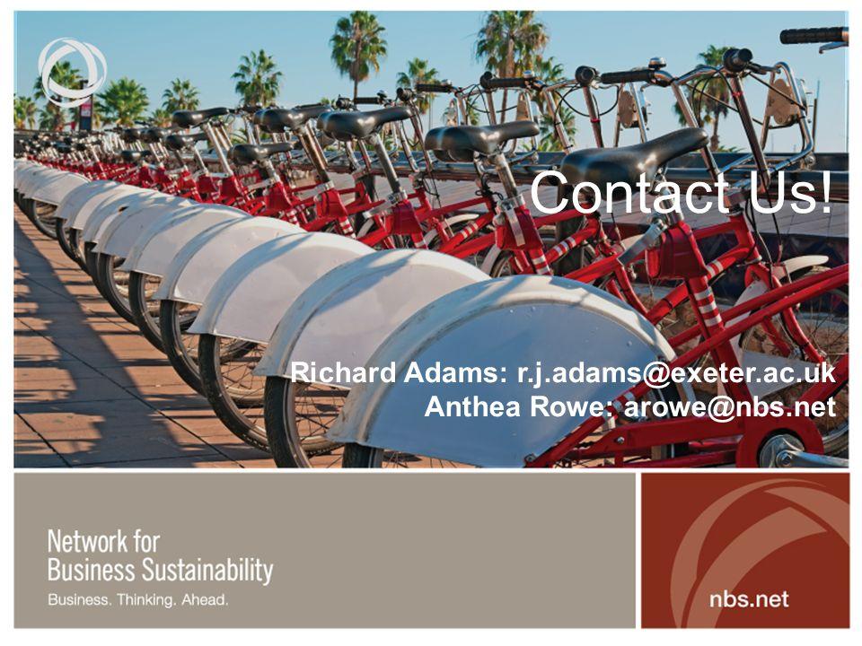Contact Us! Richard Adams: r.j.adams@exeter.ac.uk Anthea Rowe: arowe@nbs.net