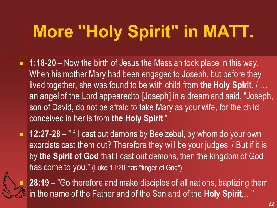 22 More Holy Spirit in MATT.1:18-20 – Now the birth of Jesus the Messiah took place in this way.