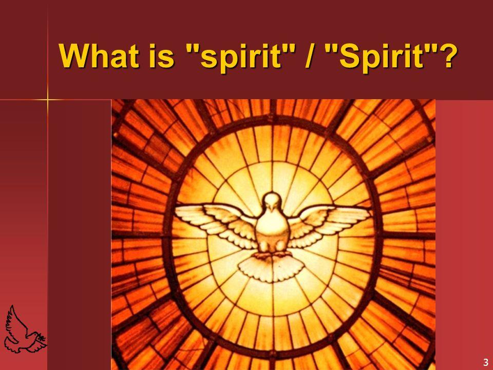 3 What is spirit / Spirit ?