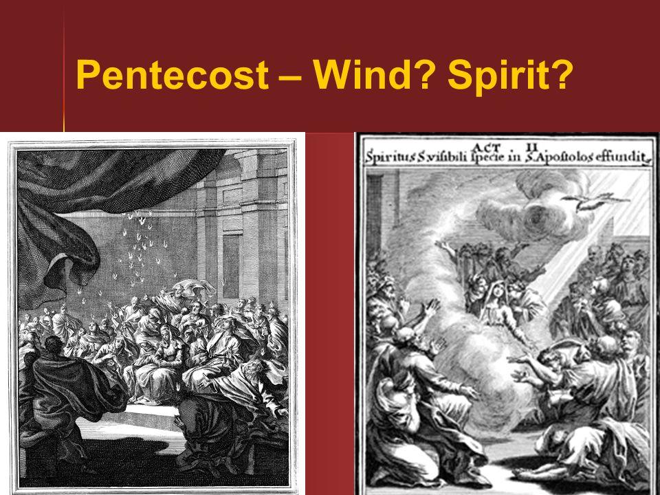 42 Pentecost – Wind? Spirit?