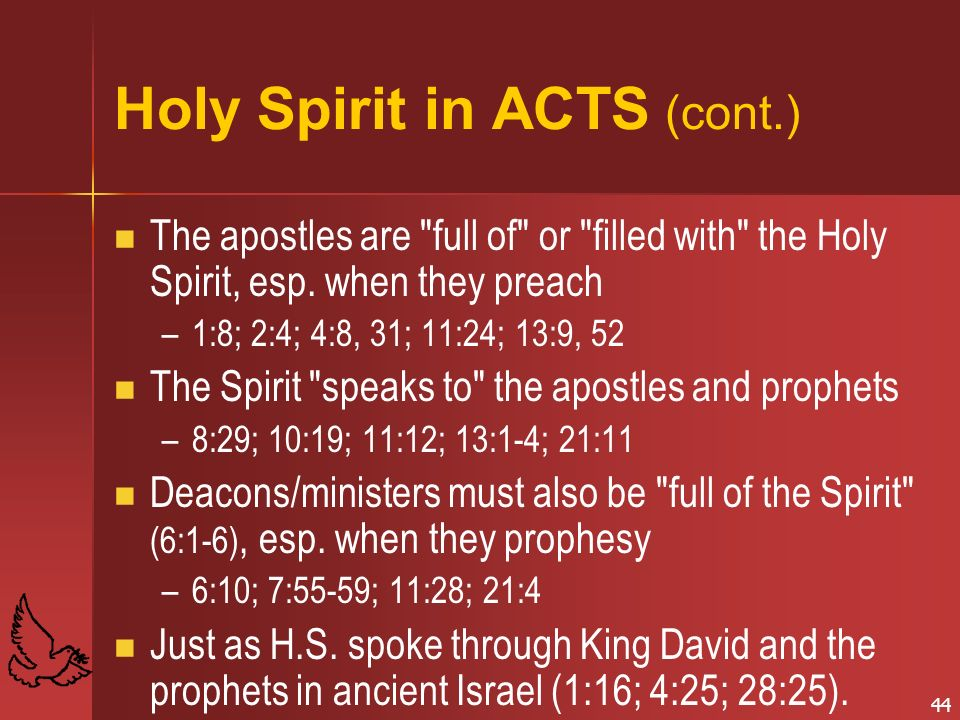 44 Holy Spirit in ACTS (cont.) The apostles are