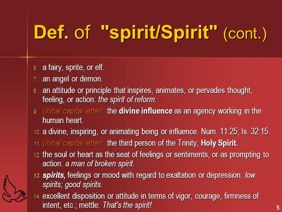 5 Def.of spirit/Spirit (cont.) 6. a fairy, sprite, or elf.