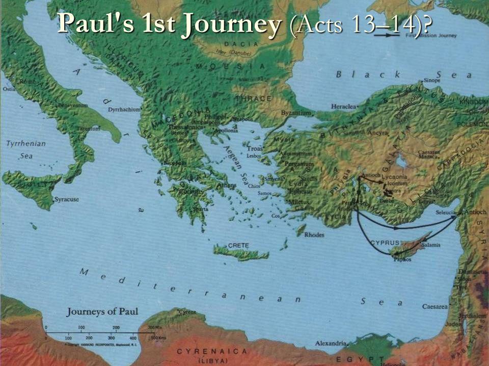 28 Paul's 1st Journey (Acts 13–14)?