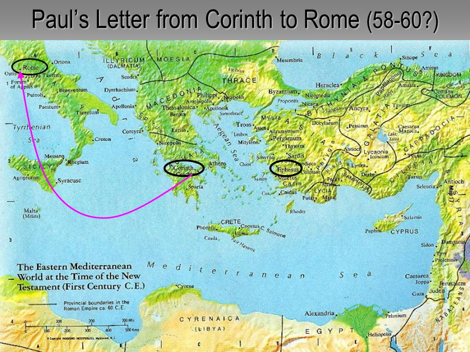 76 Pauls Letter from Corinth to Rome (58-60?)