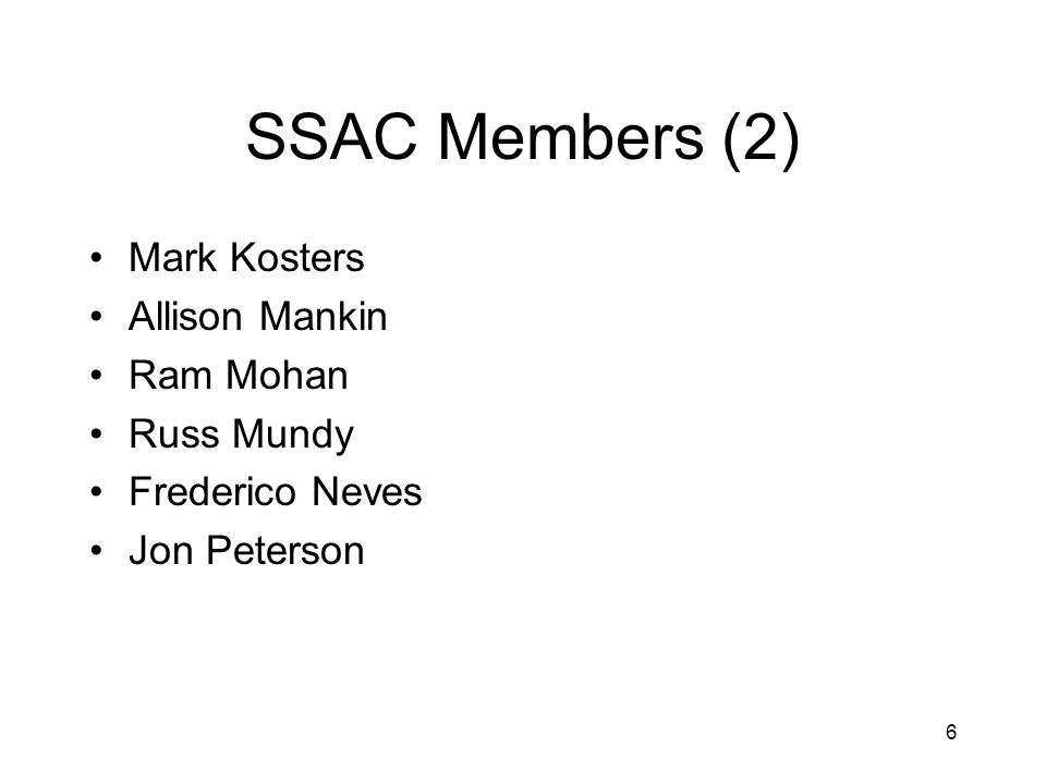 7 SSAC Members (3) Ray Plzak, vice chair Mike St.