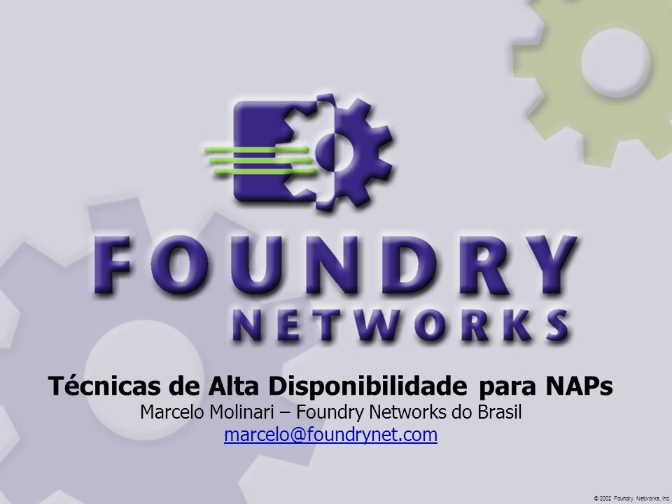 ©2002 Foundry Networks, Inc.