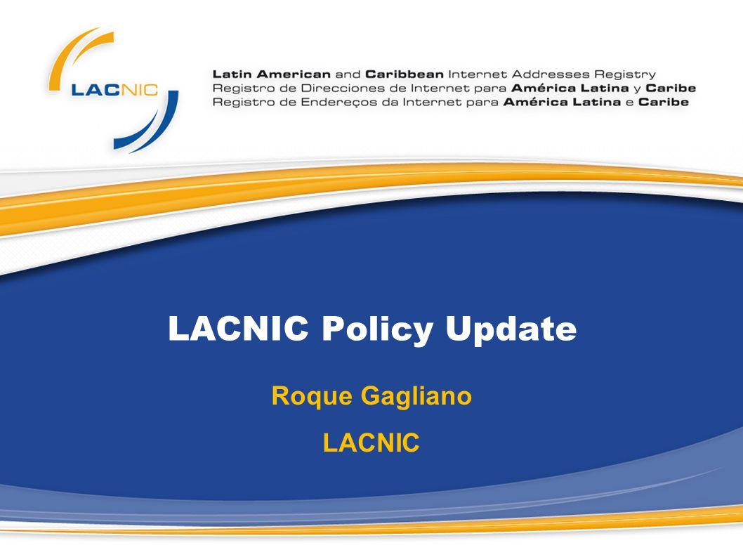 LACNIC Policy Update Roque Gagliano LACNIC