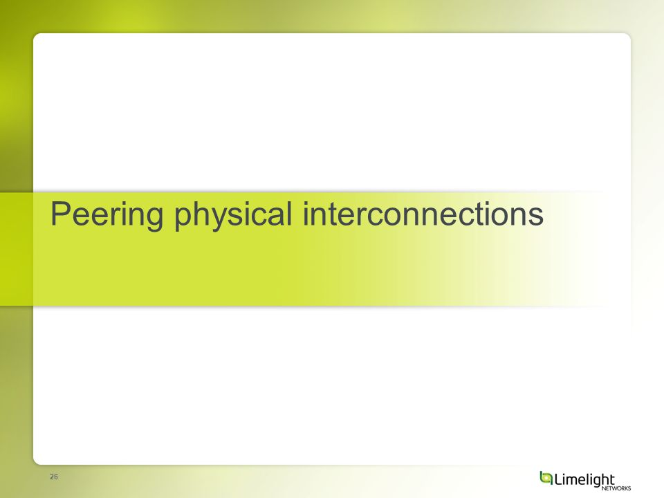 26 Peering physical interconnections