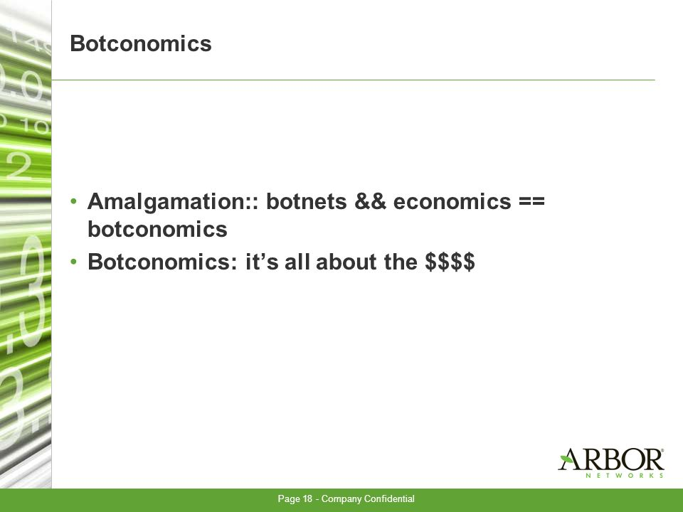 Page 18 - Company Confidential Botconomics Amalgamation:: botnets && economics == botconomics Botconomics: its all about the $$$$
