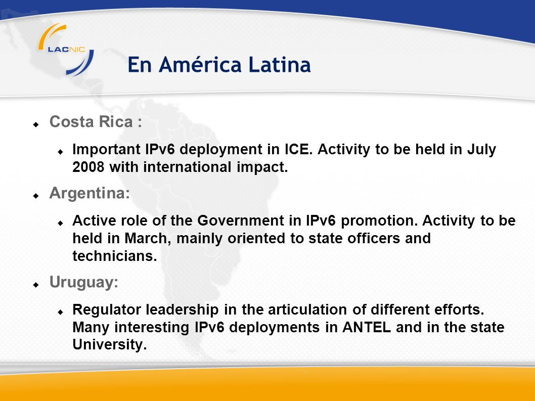 En América Latina Costa Rica : Important IPv6 deployment in ICE.