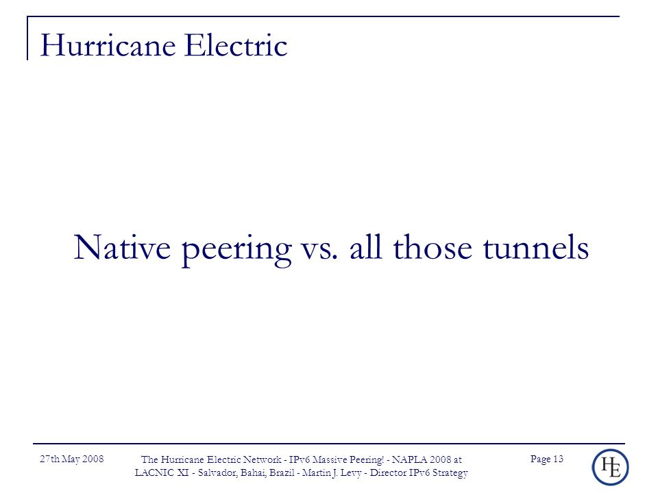27th May 2008 The Hurricane Electric Network - IPv6 Massive Peering.