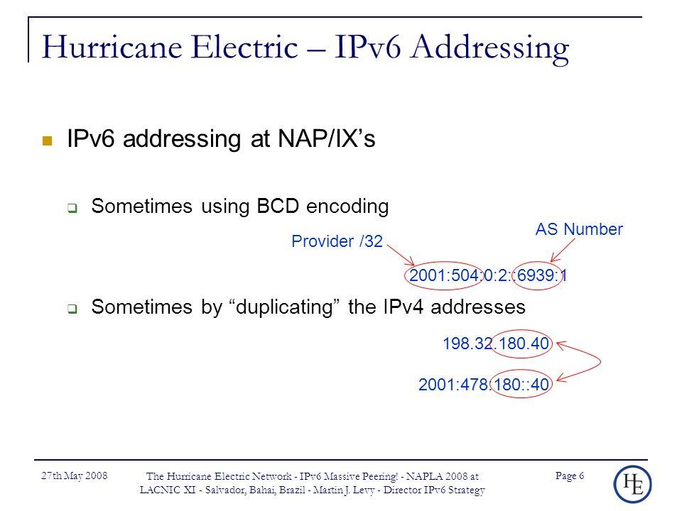 27th May 2008 The Hurricane Electric Network - IPv6 Massive Peering.