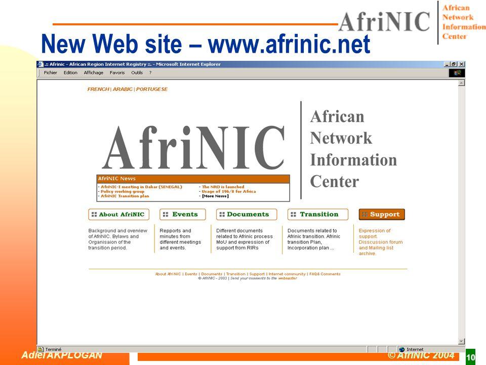 Adiel AKPLOGAN © AfriNIC 2004 10 New Web site – www.afrinic.net