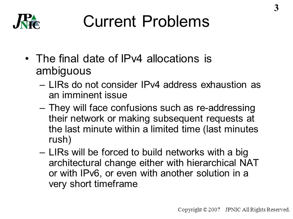 2 Copyright © 2007 JPNIC All Rights Reserved. How much IPv4 address left.