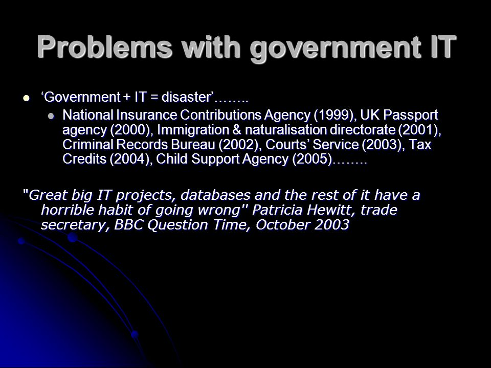 Problems with government IT Government + IT = disaster……..