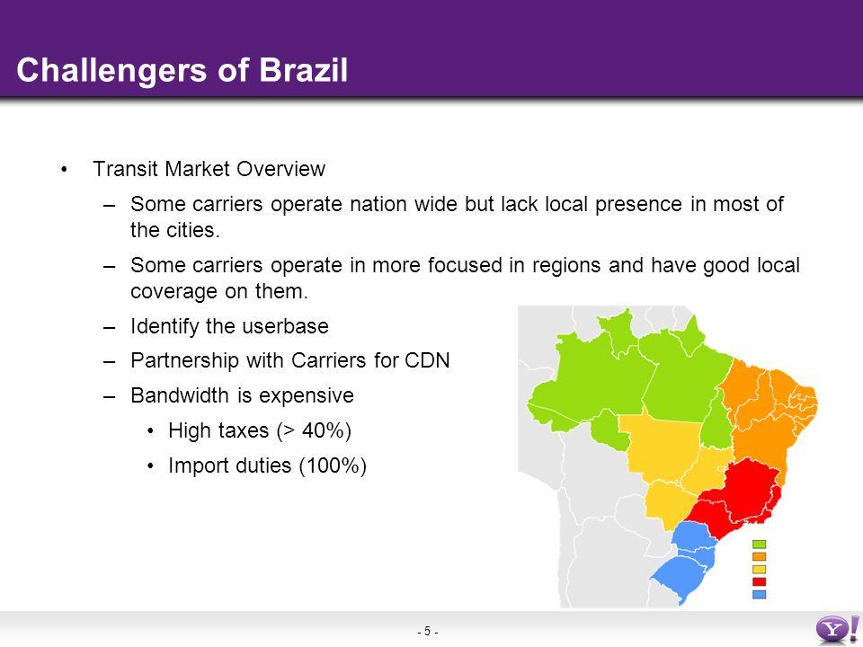 - 5 - Challengers of Brazil Transit Market Overview –Some carriers operate nation wide but lack local presence in most of the cities.
