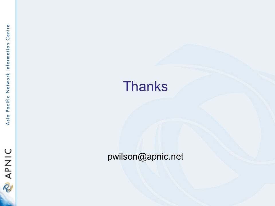 Thanks pwilson@apnic.net