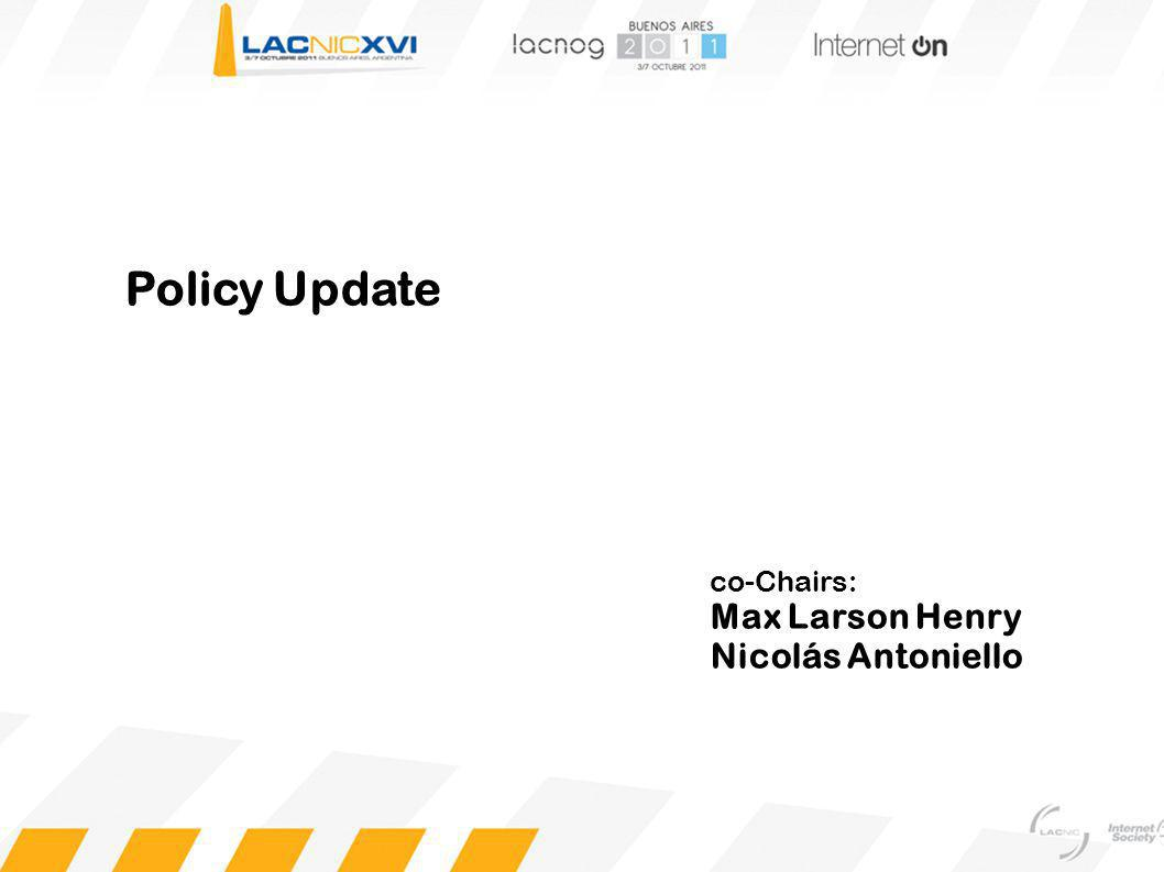 Policy Update co-Chairs: Max Larson Henry Nicolás Antoniello