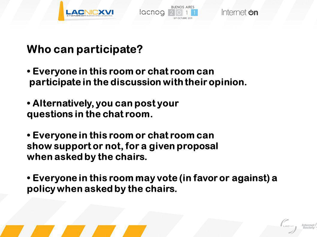 Who can participate? Everyone in this room or chat room can participate in the discussion with their opinion. Alternatively, you can post your questio