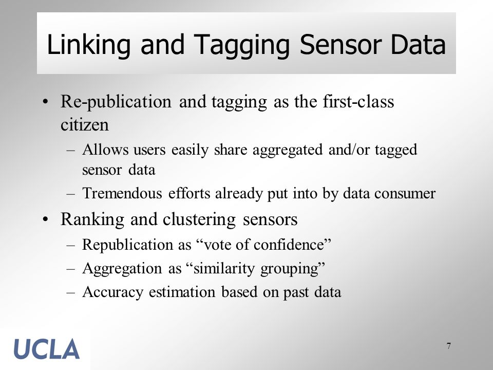 7 Linking and Tagging Sensor Data Re-publication and tagging as the first-class citizen –Allows users easily share aggregated and/or tagged sensor data –Tremendous efforts already put into by data consumer Ranking and clustering sensors –Republication as vote of confidence –Aggregation as similarity grouping –Accuracy estimation based on past data