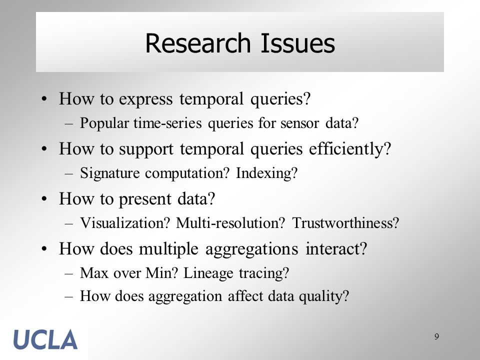 9 Research Issues How to express temporal queries.