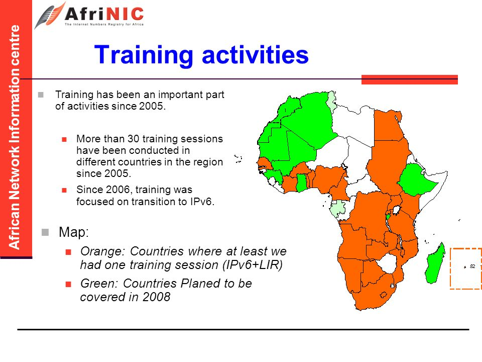 African Network Information centre Training activities Training has been an important part of activities since 2005.