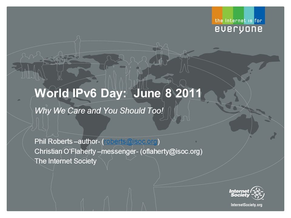 World IPv6 Day: June 8 2011 Why We Care and You Should Too.