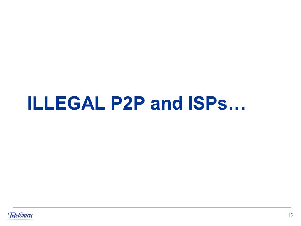 12 ILLEGAL P2P and ISPs…