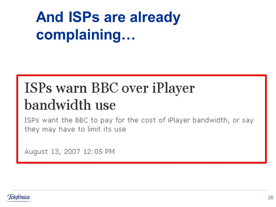 26 And ISPs are already complaining…