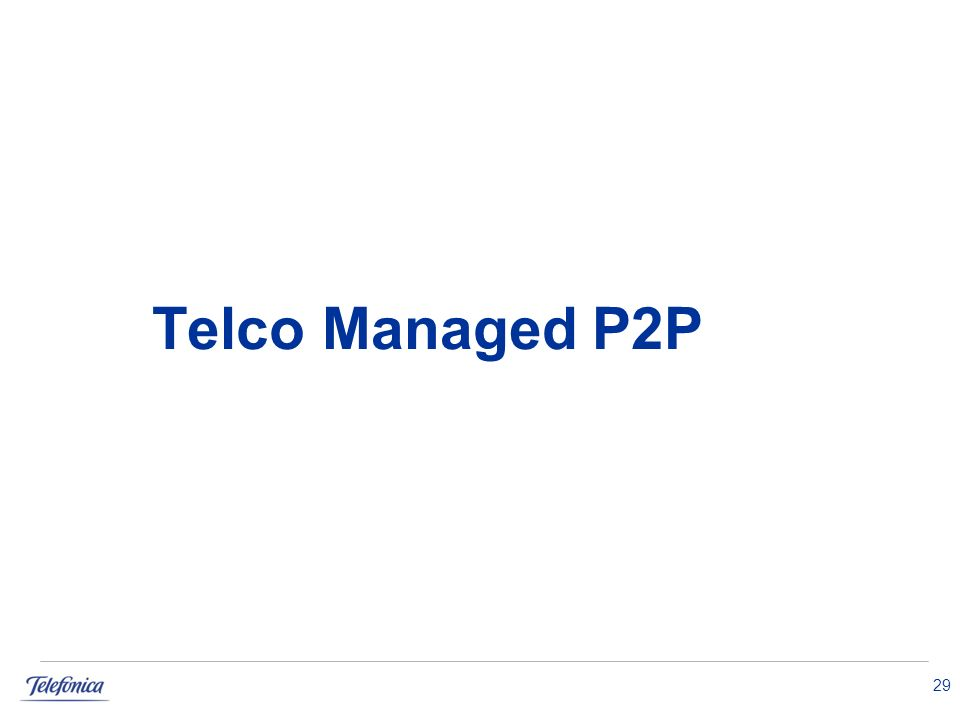 Telco Managed P2P 29
