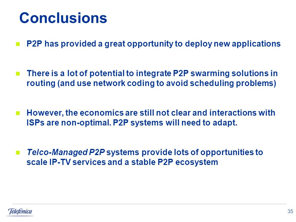 Conclusions P2P has provided a great opportunity to deploy new applications There is a lot of potential to integrate P2P swarming solutions in routing