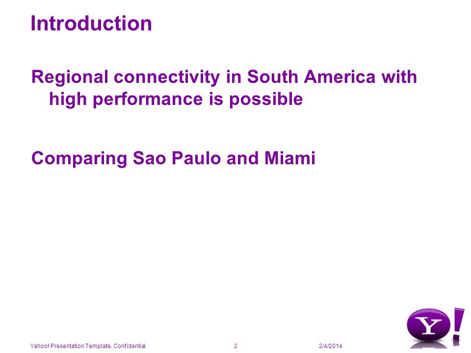 2/4/2014 Yahoo! Global Footprint Yahoo! Presentation Template, Confidential3