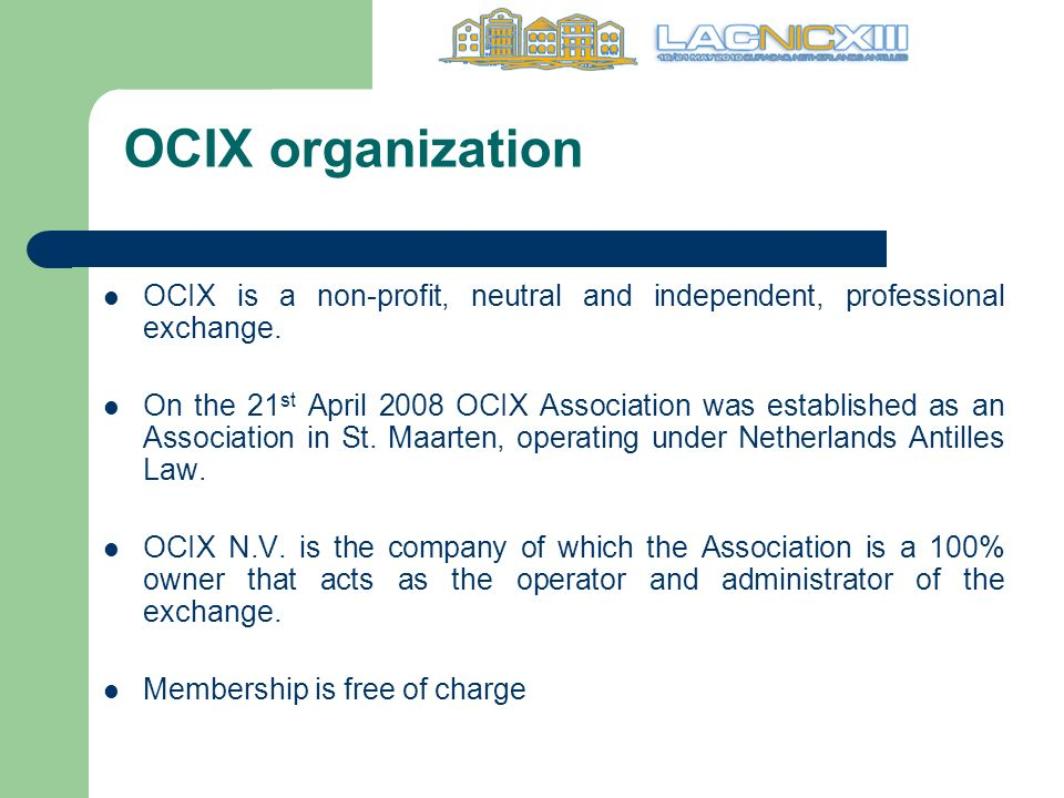 OCIX organization OCIX is a non-profit, neutral and independent, professional exchange.