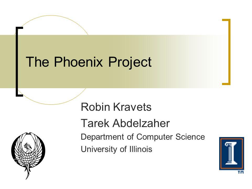 Robin Kravets Tarek Abdelzaher Department of Computer Science University of Illinois