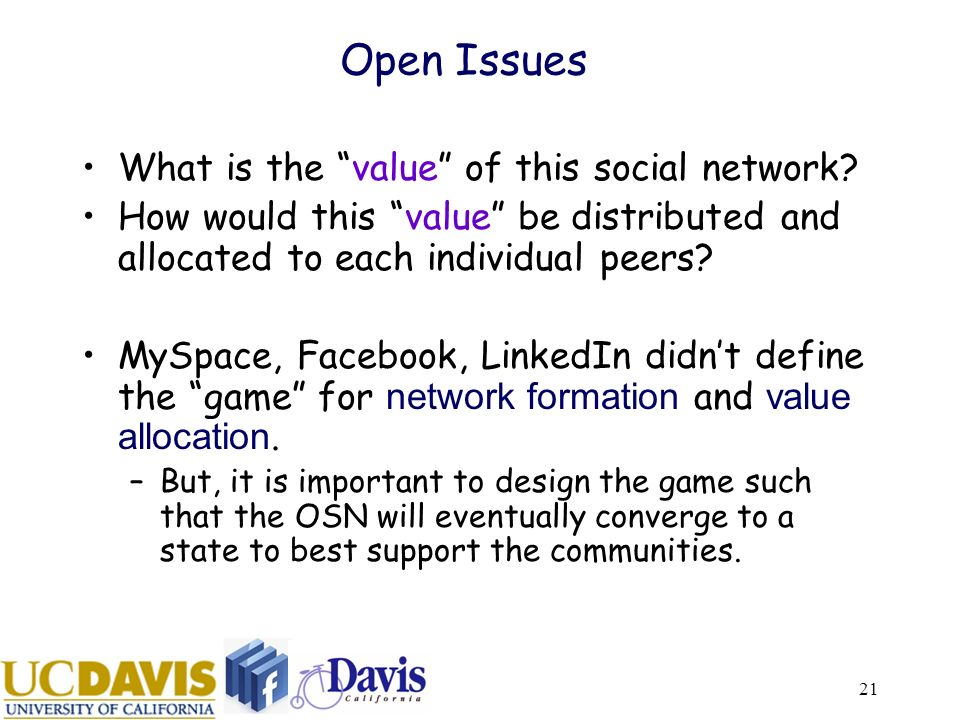 21 Open Issues What is the value of this social network.