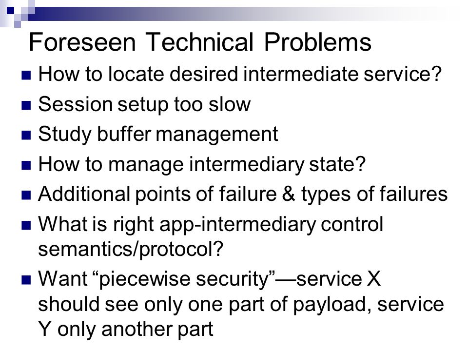 Foreseen Technical Problems How to locate desired intermediate service.