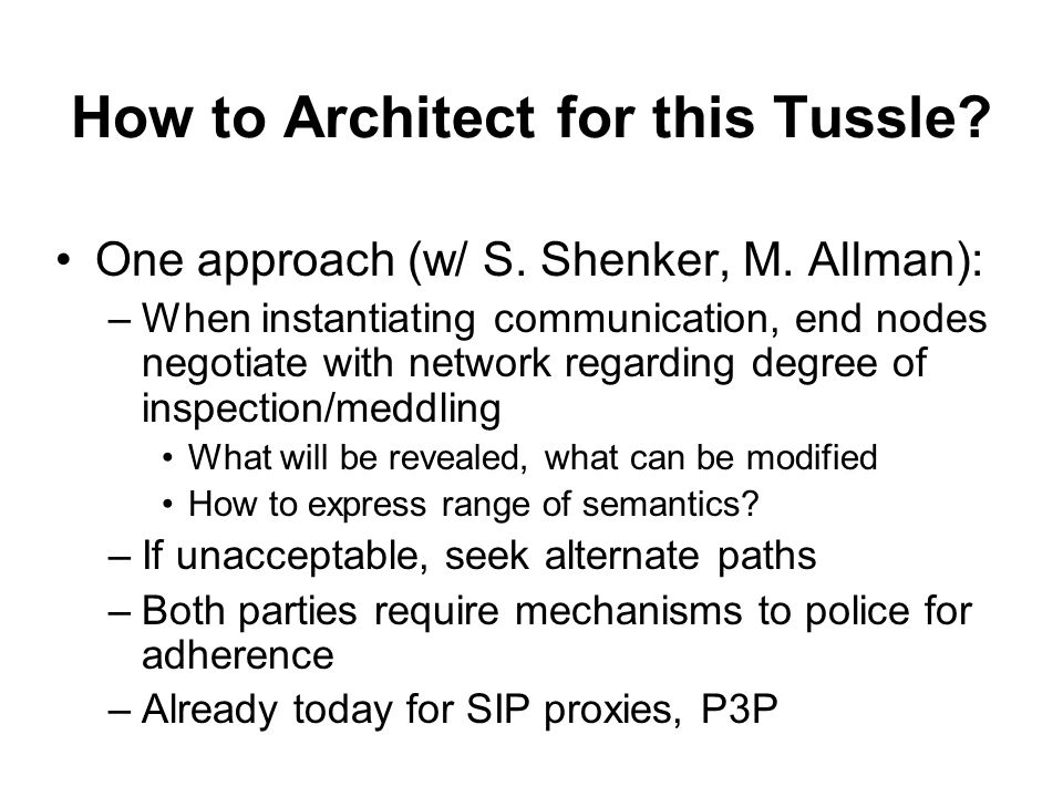 How to Architect for this Tussle. One approach (w/ S.