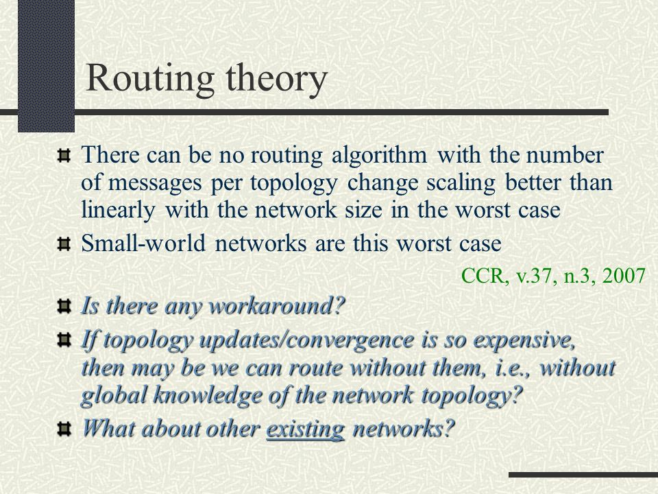 Routing theory There can be no routing algorithm with the number of messages per topology change scaling better than linearly with the network size in