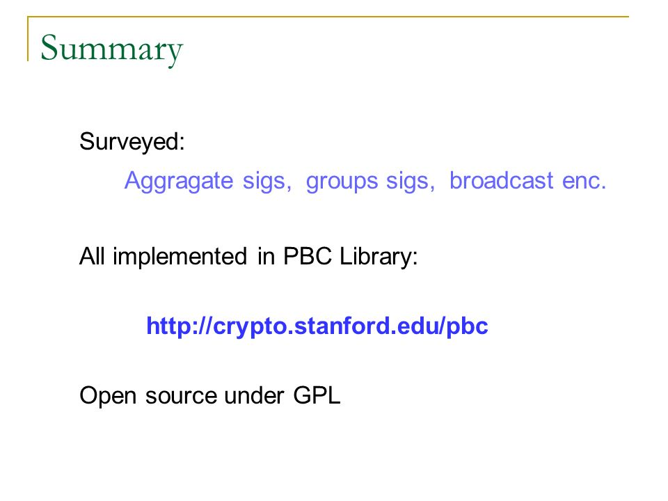 Summary Surveyed: Aggragate sigs, groups sigs, broadcast enc.