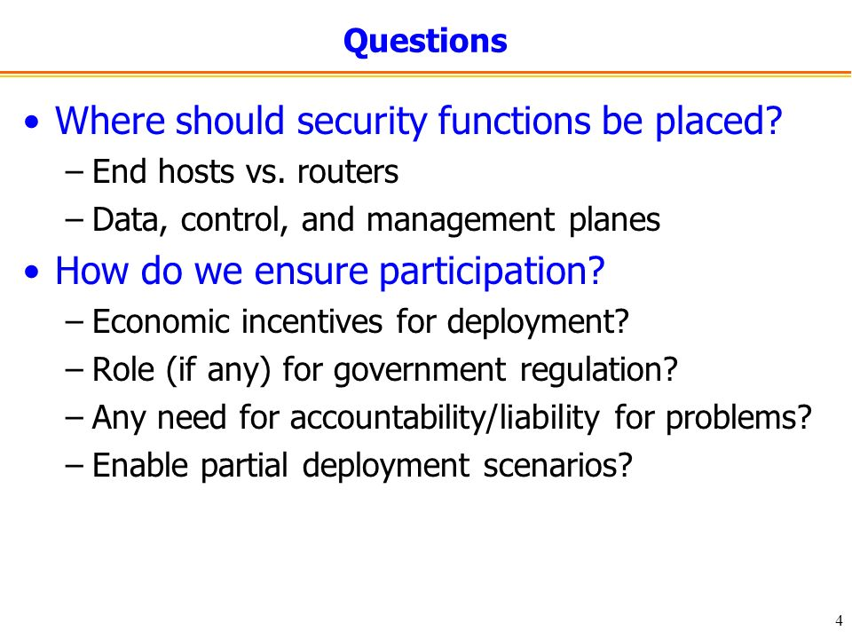 4 Questions Where should security functions be placed.