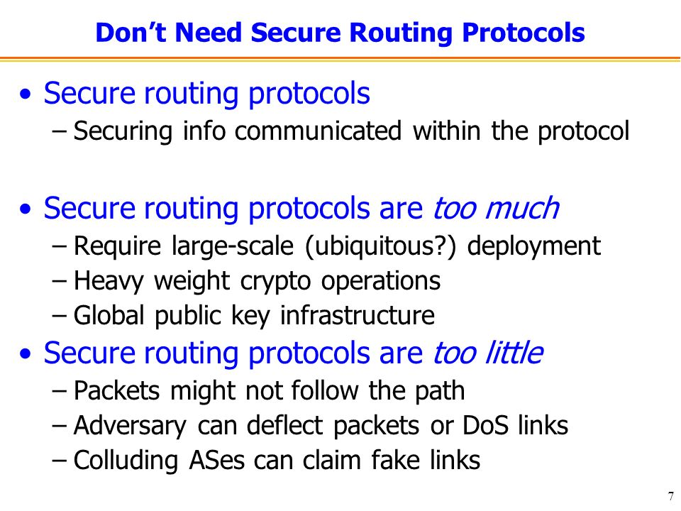 8 Secure End-to-End Communication An architectural proposal –Multi-path routing exposes possible paths –Edge nodes find and securely use working paths End-to-end security (e.g., SSL & IPsec) Confidentiality of Data Integrity of Data Availability of Communication Channel Depends on Routing and Forwarding