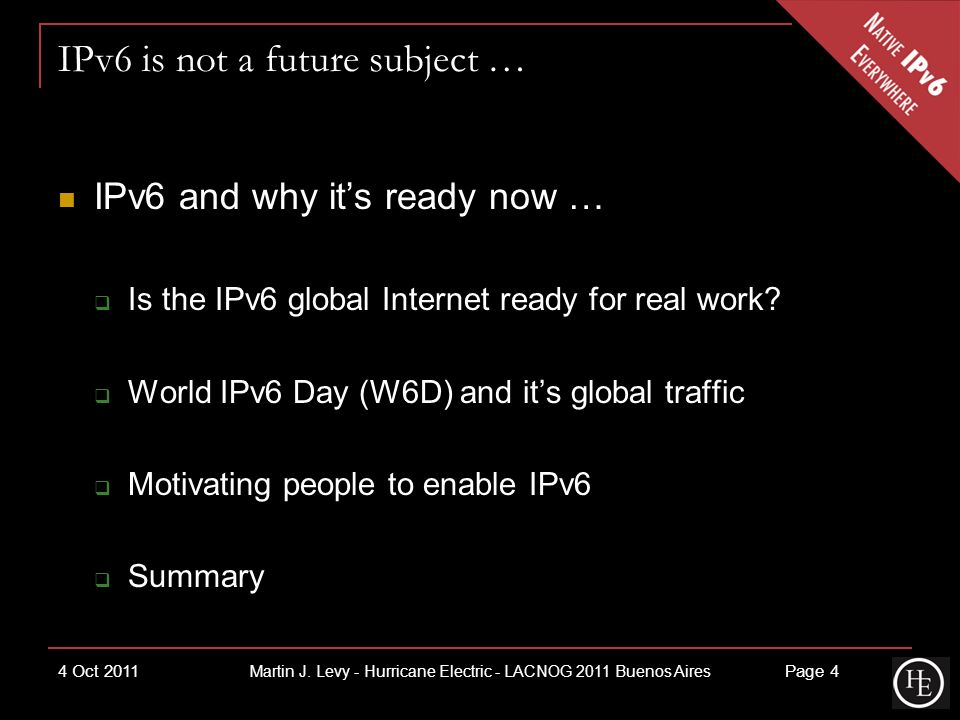 IPv6 is not a future subject … 4 Oct 2011Page 4 Martin J.