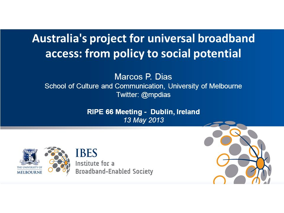 Intro Australia s project for universal broadband access: from policy to social potential Marcos P.