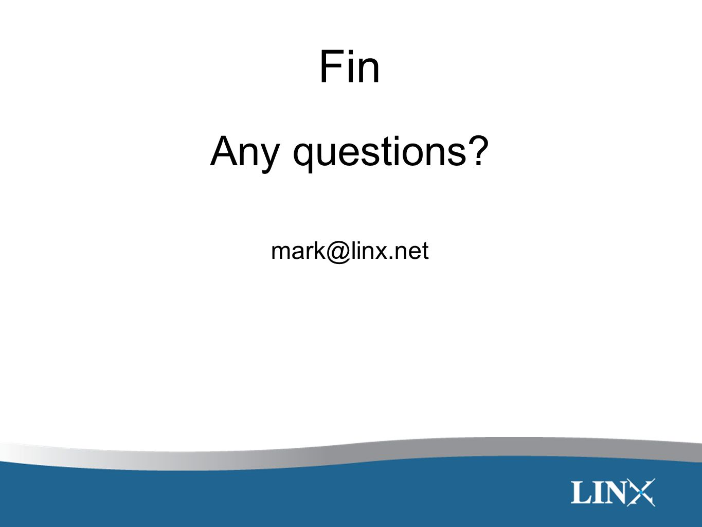 Fin Any questions mark@linx.net