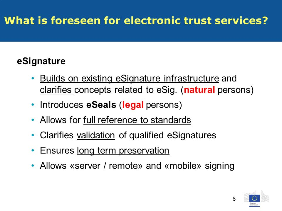 8 eSignature Builds on existing eSignature infrastructure and clarifies concepts related to eSig.