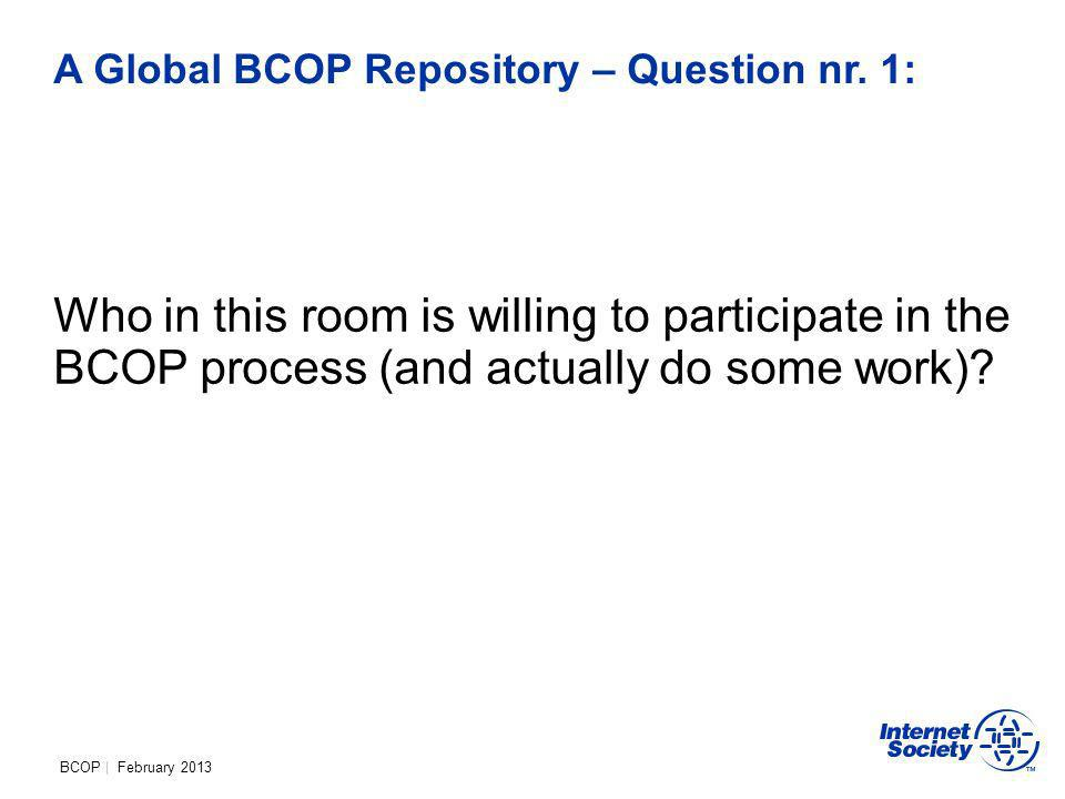 BCOP | February 2013 A Global BCOP Repository – Question nr.