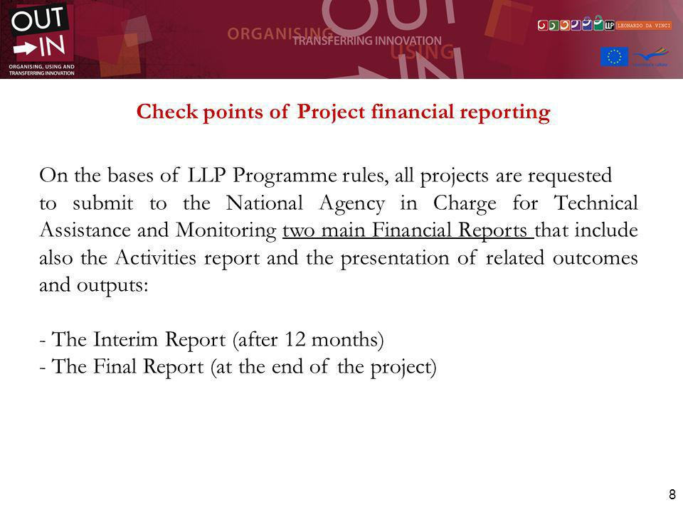 8 Check points of Project financial reporting On the bases of LLP Programme rules, all projects are requested to submit to the National Agency in Char