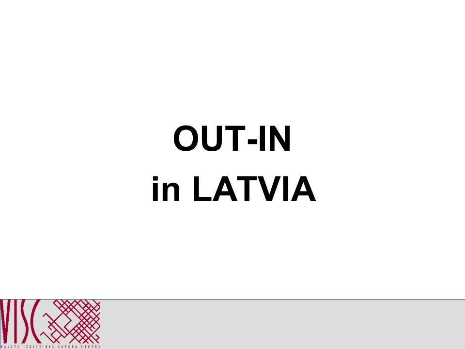 OUT-IN in LATVIA